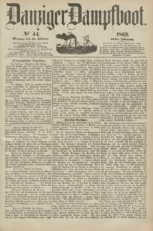 Danziger Dampfboot. Jg.40, № 44 (22 Februar 1869)