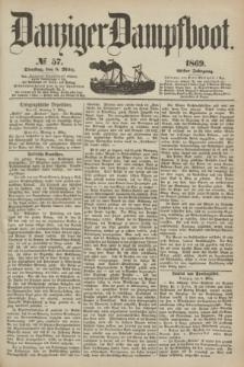 Danziger Dampfboot. Jg.40, № 57 (9 März 1869)