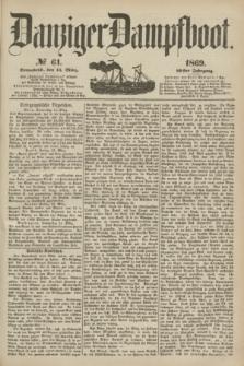 Danziger Dampfboot. Jg.40, № 61 (13 März 1869)