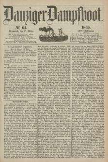 Danziger Dampfboot. Jg.40, № 64 (17 März 1869)