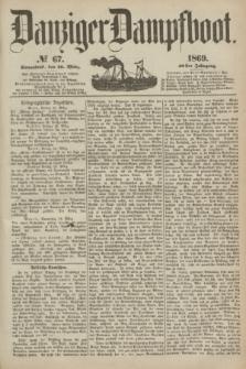 Danziger Dampfboot. Jg.40, № 67 ( 20 März 1869)