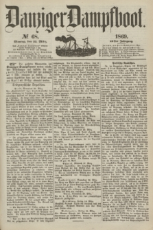 Danziger Dampfboot. Jg.40, № 68 (22 März 1869)