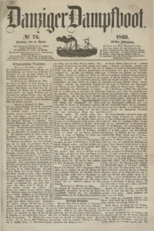 Danziger Dampfboot. Jg.40, № 76 (2 April 1869)