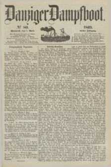 Danziger Dampfboot. Jg.40, № 80 (7 April 1869)