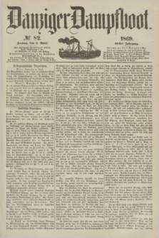 Danziger Dampfboot. Jg.40, № 82 (9 April 1869)