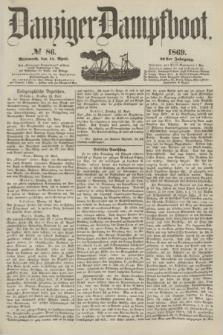 Danziger Dampfboot. Jg.40, № 86 (14 April 1869)