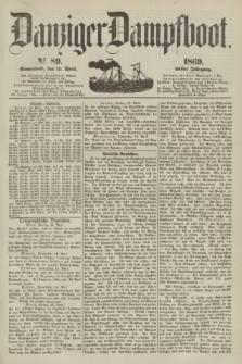Danziger Dampfboot. Jg.40, № 89 (17 April 1869)