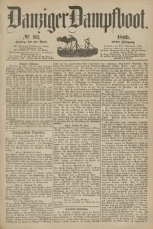Danziger Dampfboot. Jg.40, № 93 (23 April 1869)
