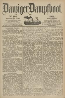 Danziger Dampfboot. Jg.40, № 105 (8 Mai 1869)
