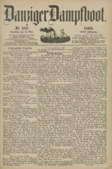 Danziger Dampfboot. Jg.40, № 107 (11 Mai 1869)