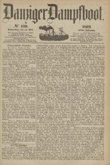 Danziger Dampfboot. Jg.40, № 109 (13 Mai 1869)