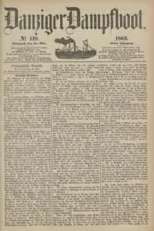 Danziger Dampfboot. Jg.40, № 119 (26 Mai 1869)