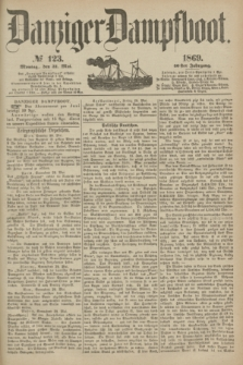 Danziger Dampfboot. Jg.40, № 123 (31 Mai 1869)