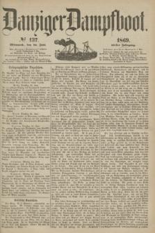 Danziger Dampfboot. Jg.40, № 137 (16 Juni 1869)
