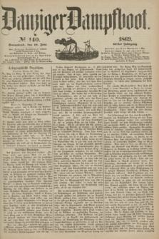 Danziger Dampfboot. Jg.40, № 140 (19 Juni 1869)