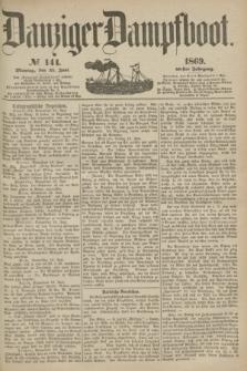 Danziger Dampfboot. Jg.40, № 141 (21 Juni 1869)