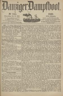 Danziger Dampfboot. Jg.40, № 144 (24 Juni 1869)