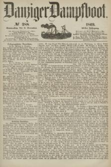 Danziger Dampfboot. Jg.40, № 288 (9 Dezember 1869)