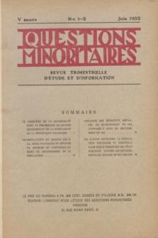 Les Questions Minoritaires : revue trimestrielle d'étude et d'information. An.5, No 1/2 (Juin 1932)