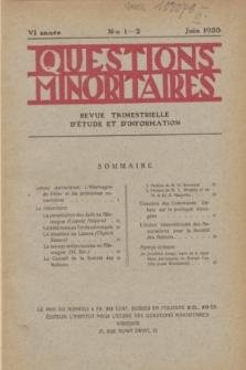 Les Questions Minoritaires : revue trimestrielle d'étude et d'information. An.6, No 1/2 (Juin 1933)