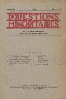 Les Questions Minoritaires : revue trimestrielle d'étude et d'information. An.9, No 1/2 (1936)