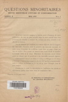Les Questions Minoritaires : revue mensuelle d'étude et d'information. An.10, No 1 (Mai 1937)