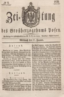 Zeitung des Großherzogthums Posen. 1830, № 8 (27 Januar) + dod.