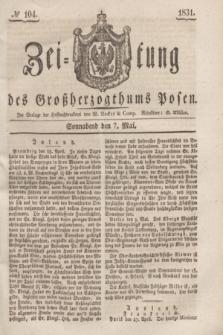 Zeitung des Großherzogthums Posen. 1831, № 104 (7 Mai)