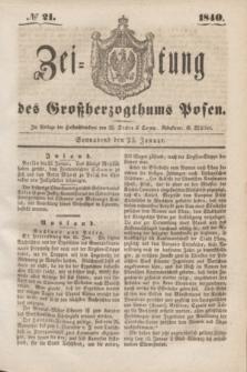 Zeitung des Großherzogthums Posen. 1840, № 21 (25 Januar)