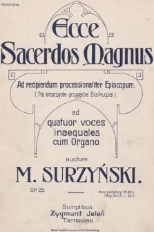 Ecce sacerdos magnus : ad quatuor voces inaequales cum organo : op. 25
