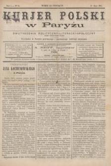 Kurjer Polski w Paryżu : dwutygodnik polityczny- literacki- społeczny : organ patrjotyczny polski. R.4, Nº 10 (15 maja 1884)