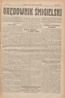 Orędownik Śmigielski : dziennik bezpartyjny dla wszystkich stanów. R.32, nr 267 (22 listopada 1922)