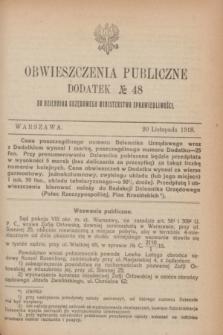 Obwieszczenia Publiczne : dodatek № 48 do Dziennika Urzędowego Ministerstwa Sprawiedliwości. 1918 (20 listopada)