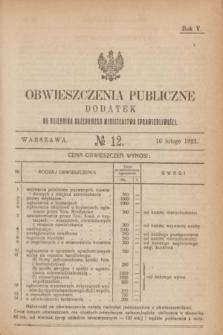 Obwieszczenia Publiczne : dodatek do Dziennika Urzędowego Ministerstwa Sprawiedliwości. R.5, № 12 (16 lutego 1921)