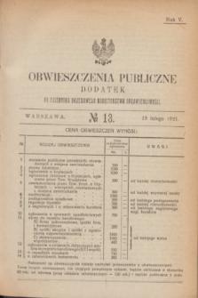Obwieszczenia Publiczne : dodatek do Dziennika Urzędowego Ministerstwa Sprawiedliwości. R.5, № 13 (19 lutego 1921)