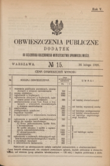 Obwieszczenia Publiczne : dodatek do Dziennika Urzędowego Ministerstwa Sprawiedliwości. R.5, № 15 (26 lutego 1921)