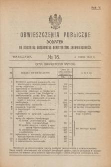Obwieszczenia Publiczne : dodatek do Dziennika Urzędowego Ministerstwa Sprawiedliwości. R.5, № 16 (2 marca 1921)
