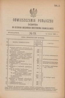 Obwieszczenia Publiczne : dodatek do Dziennika Urzędowego Ministerstwa Sprawiedliwości. R.5, № 19 (12 marca 1921)