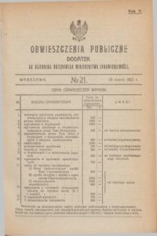 Obwieszczenia Publiczne : dodatek do Dziennika Urzędowego Ministerstwa Sprawiedliwości. R.5, № 21 (19 marca 1921)