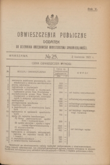 Obwieszczenia Publiczne : dodatek do Dziennika Urzędowego Ministerstwa Sprawiedliwości. R.5, № 25 (2 kwietnia 1921)