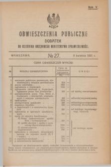 Obwieszczenia Publiczne : dodatek do Dziennika Urzędowego Ministerstwa Sprawiedliwości. R.5, № 27 (9 kwietnia 1921)
