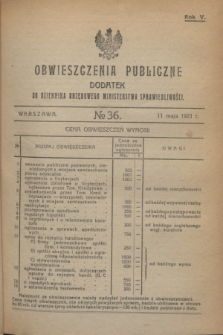 Obwieszczenia Publiczne : dodatek do Dziennika Urzędowego Ministerstwa Sprawiedliwości. R.5, № 36 (11 maja 1921)