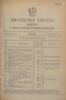 Obwieszczenia Publiczne : dodatek do Dziennika Urzędowego Ministerstwa Sprawiedliwości. R.5, № 42 (1 czerwca 1921)