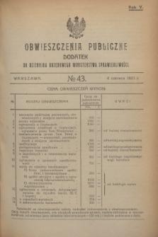 Obwieszczenia Publiczne : dodatek do Dziennika Urzędowego Ministerstwa Sprawiedliwości. R.5, № 43 (4 czerwca 1921)