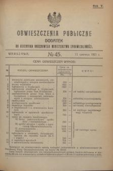 Obwieszczenia Publiczne : dodatek do Dziennika Urzędowego Ministerstwa Sprawiedliwości. R.5, № 45 (11 czerwca 1921)