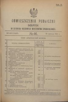 Obwieszczenia Publiczne : dodatek do Dziennika Urzędowego Ministerstwa Sprawiedliwości. R.5, № 46 (15 czerwca 1921)