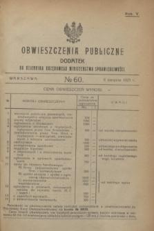 Obwieszczenia Publiczne : dodatek do Dziennika Urzędowego Ministerstwa Sprawiedliwości. R.5, № 60 (6 sierpnia 1921)