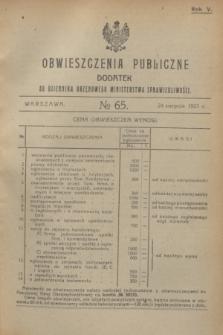 Obwieszczenia Publiczne : dodatek do Dziennika Urzędowego Ministerstwa Sprawiedliwości. R.5, № 65 (24 sierpnia 1921)