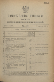 Obwieszczenia Publiczne : dodatek do Dziennika Urzędowego Ministerstwa Sprawiedliwości. R.5, № 69 (7 września 1921)