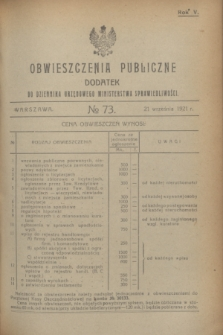 Obwieszczenia Publiczne : dodatek do Dziennika Urzędowego Ministerstwa Sprawiedliwości. R.5, № 73 (21 września 1921)